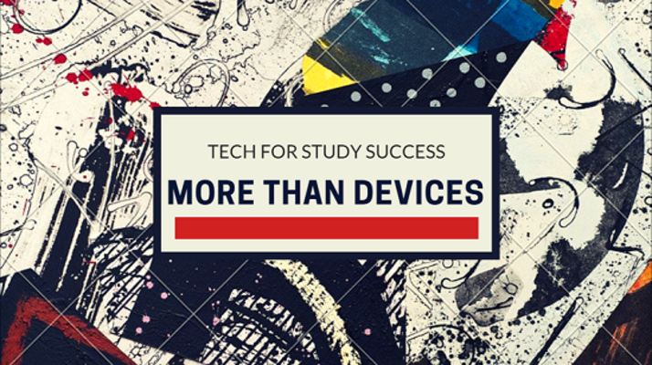 Tech for Study Success - It's More than Devices