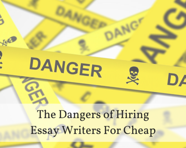 The Cons of Hiring Essay Writers For Cheap