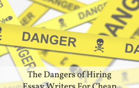 Post the dangers of hiring essay writers for cheap
