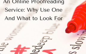 Post an online proofreading service  why use one and what to look for