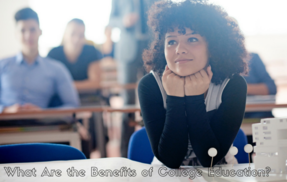 Post what are the main benefits of college education